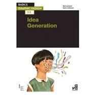 Basics Graphic Design 03: Idea Generation by Leonard, Neil; Ambrose, Gavin, 9782940411818