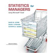 Statistics for Managers Using Microsoft Excel by Levine, David M.; Stephan, David F.; Szabat, Kathryn A., 9780133061819