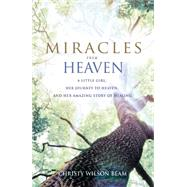 Miracles from Heaven by Wilson Beam, Christy, 9780316381819