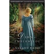 Dawn at Emberwilde by Ladd, Sarah E., 9780718011819