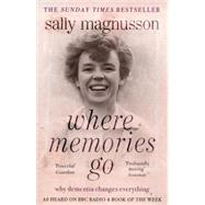 Where Memories Go by Magnusson, Sally, 9781444751819