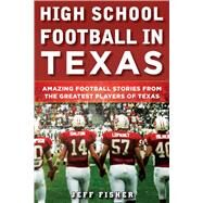 High School Football in Texas by Fisher, Jeff, 9781683581819