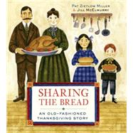 Sharing the Bread by Miller, Pat Zietlow; McElmurry, Jill, 9780307981820