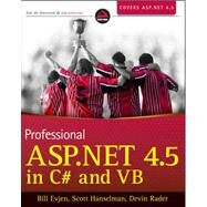 Professional ASP.NET 4.5 in C# and VB by Gaylord, Jason N.; Wenz, Christian; Rastogi, Pranav; Miranda, Todd; Hanselman, Scott, 9781118311820