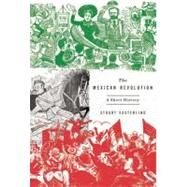 The Mexican Revolution by Easterling, Stuart, 9781608461820
