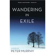Wandering in Exile by Murphy, Peter, 9781611881820