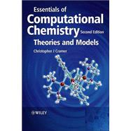 Essentials of Computational Chemistry : Theories and Models by Cramer, Christopher J., 9780470091821