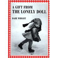 A Gift from the Lonely Doll by Wright, Dare, 9780618071821