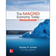 The Macro Economy Today by Schiller, Bradley; Gebhardt, Karen, 9781259291821