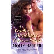 A Witch's Handbook of Kisses and Curses by Harper, Molly, 9781501121821