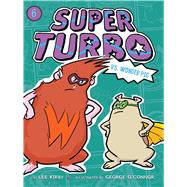 Super Turbo Vs. Wonder Pig by Kirby, Lee; O'Connor, George, 9781534411821