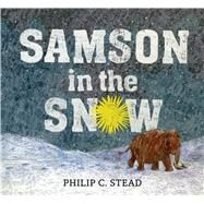 Samson in the Snow by Stead, Philip C., 9781626721821