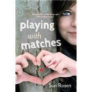 Playing With Matches by Rosen, Suri, 9781770411821