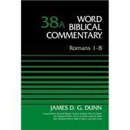 Romans 1-8 by Dunn, James D. G.; Metzger, Bruce M.; Hubbard, David A.; Barker, Glenn W.; Watts, John D. W., 9780310521822