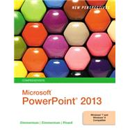 New Perspectives on Microsoft PowerPoint 2013, Comprehensive by Zimmerman, S. Scott; Zimmerman, Beverly B.; Pinard, Katherine T., 9781285161822