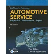 Lab Manual for Gilles' Automotive Service: Inspection, Maintenance, Repair, 5th by Gilles, Tim, 9781305261822