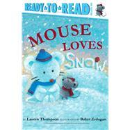 Mouse Loves Snow by Thompson, Lauren; Erdogan, Buket, 9781534401822
