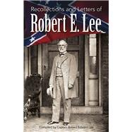 Recollections and Letters of Robert E. Lee by Lee, Robert Edward, 9780486461823