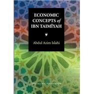 Economic Concepts of Ibn Taimiyah by Islahi, Abdul Azim, 9780860371823