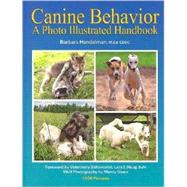 Canine Behavior : A Photo Illustrated Handbook by Handelman, Barbara, 9780976511823