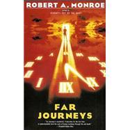 Far Journeys by MONROE, ROBERT A., 9780385231824