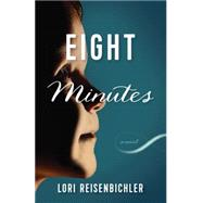 Eight Minutes by Reisenbichler, Lori, 9781477821824