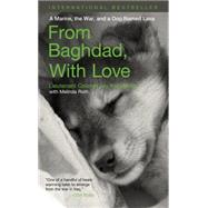 From Baghdad, with Love : A Marine, the War, and a Dog Named Lava by Kopelman, Jay; Roth, Melinda, 9781599211824