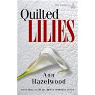 Quilted Lilies by Hazelwood, Ann, 9781604601824
