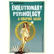 Introducing Evolutionary Psychology : A Graphic Guide by Evans, Dylan, 9781848311824