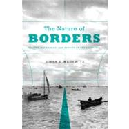 The Nature of Borders: Salmon, Boundaries, and Bandits on the Salish Sea by Wadewitz, Lissa K., 9780295991825
