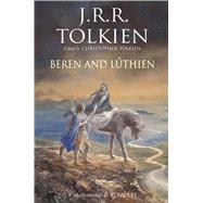 Beren and Luthien by Tolkien, J. R. R.; Tolkien, Christopher; Lee, Alan, 9781328791825