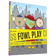Fowl Play by Nichols, Travis, 9781452131825