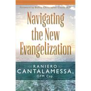 Navigating the New Evangelization, 1st Edition by Raniero  Cantalamessa; Christopher J. Coyne  Bishop, 9780819851826