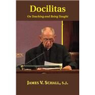 Docilitas by Schall, James V., 9781587311826
