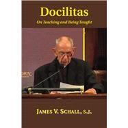 Docilitas by Schall, James V., 9781587311826