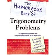The Humongous Book of Trigonometry Problems by Kelley, W. Michael, 9781615641826