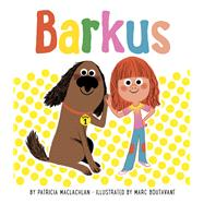 Barkus by MacLachlan, Patricia; Boutavant, Marc, 9781452111827