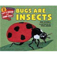 Bugs Are Insects by Rockwell, Anne F.; Jenkins, Steve, 9780062381828