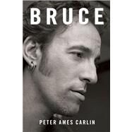 Bruce by Carlin, Peter Ames, 9781439191828