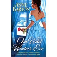 One Wild Winter's Eve by Barton, Anne, 9781455551828