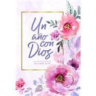 Un año con Dios 365 devocionales para inspirar tu vida by Unknown, 9781462791828