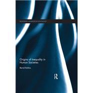 Origins of Inequality in Human Societies by Baldus; Bernd, 9781138671829