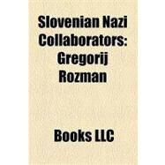 Slovenian Nazi Collaborators : Gregorij Rožman by , 9781156321829