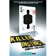 Killer Instinct ((The Naturals #2)) by Barnes, Jennifer Lynn, 9781423171829