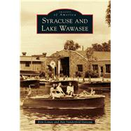 Syracuse and Lake Wawasee by Lomax, Erin; Garceau, Ann Vanderford, 9781467111829