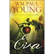Eva (Eve Spanish Edition) Una Novela by Young, Wm. Paul, 9781501141829