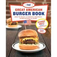 Great American Burger Book by Motz, George; Zimmern, Andrew, 9781617691829