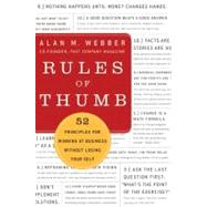 Rules of Thumb : 52 Truths for Winning at Business Without Losing Your Self by Webber, Alan M., 9780061721830