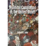 Political Campaigns in the United States by Scher; Richard K., 9781138181830