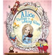 Lewis Carroll's Alice Through the Looking Glass by Carroll, Lewis; Woodward, Kay; Moffett, Patricia, 9781783121830